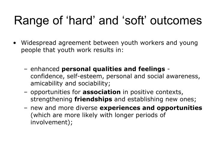 Range of 'hard' and 'soft' outcomes