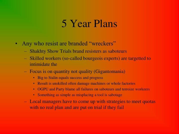 5 Year Plans