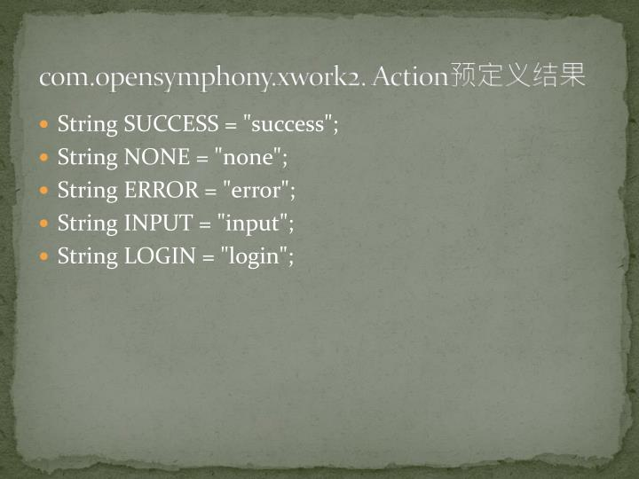 com.opensymphony.xwork2. Action