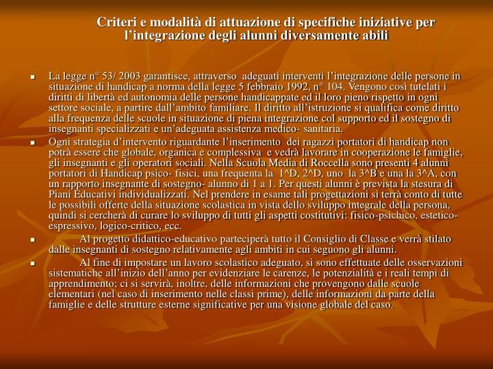 Criteri e modalità di attuazione di specifiche iniziative per l'integrazione degli alunni diversamente abili
