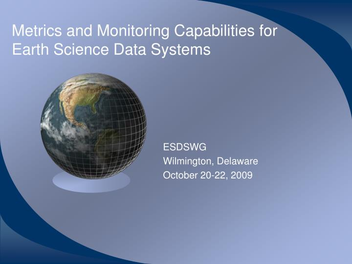 Metrics and Monitoring Capabilities for Earth Science Data Systems
