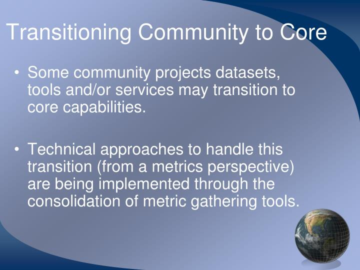 Transitioning Community to Core