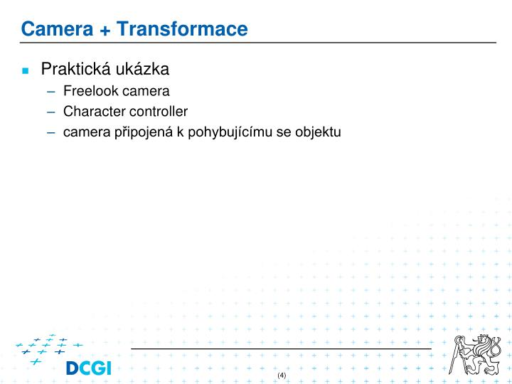 Camera + Transformace