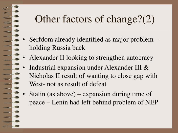 Other factors of change?(2)