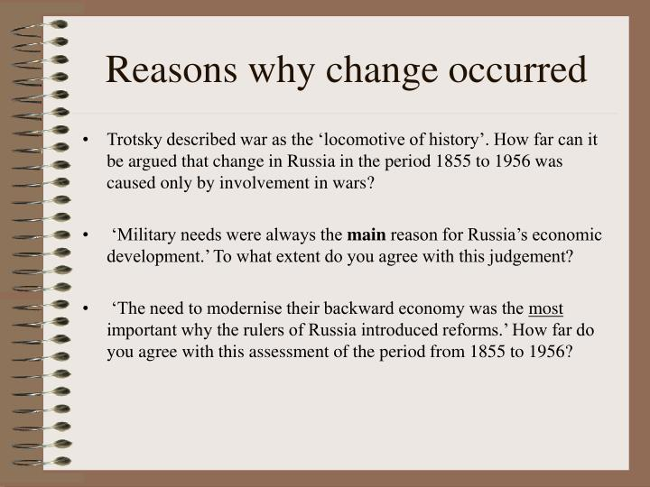Reasons why change occurred