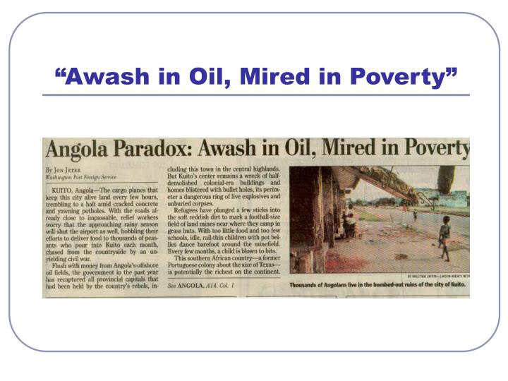 """Awash in Oil, Mired in Poverty"""