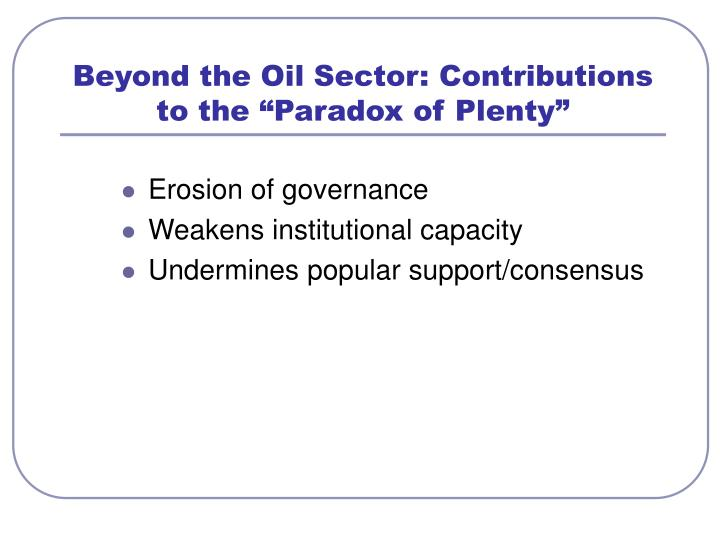 "Beyond the Oil Sector: Contributions to the ""Paradox of Plenty"""