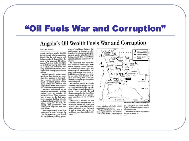 """Oil Fuels War and Corruption"""