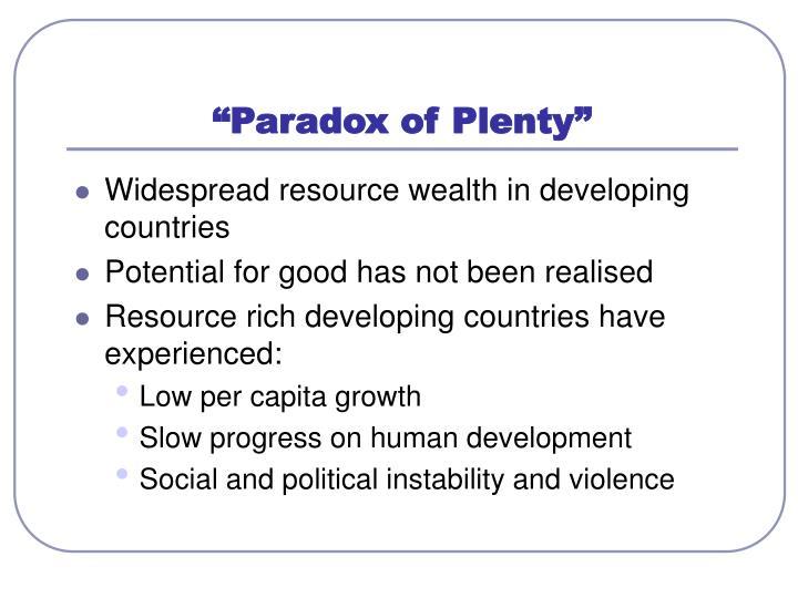 """""""Paradox of Plenty"""""""