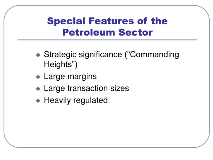 Special Features of the Petroleum Sector