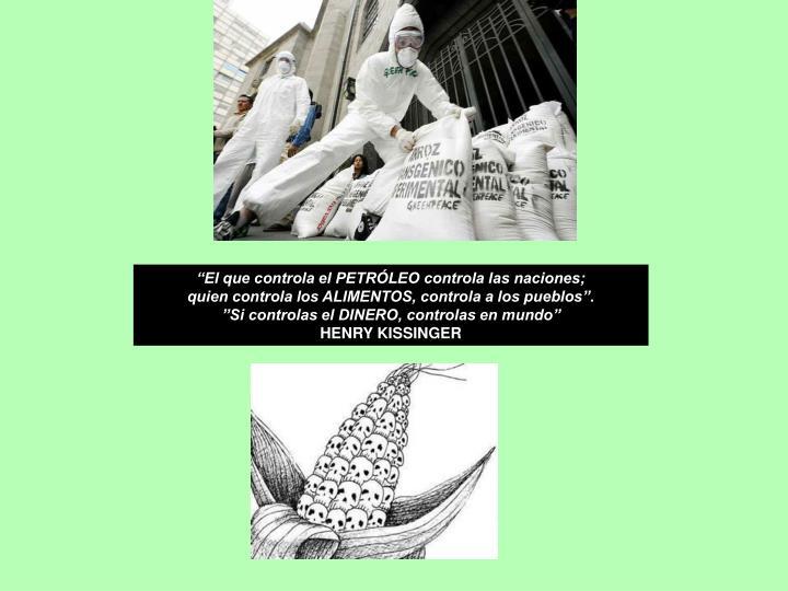 """""""El que controla el PETRÓLEO controla las naciones;"""