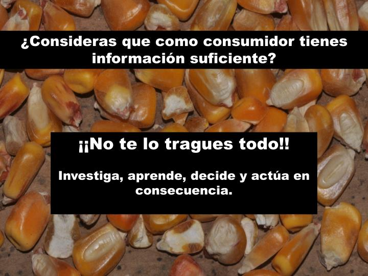 ¿Consideras que como consumidor tienes información suficiente?