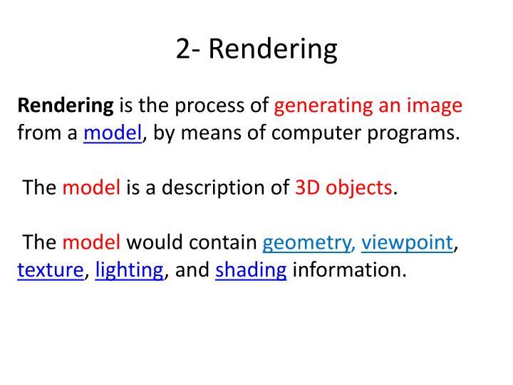 2- Rendering