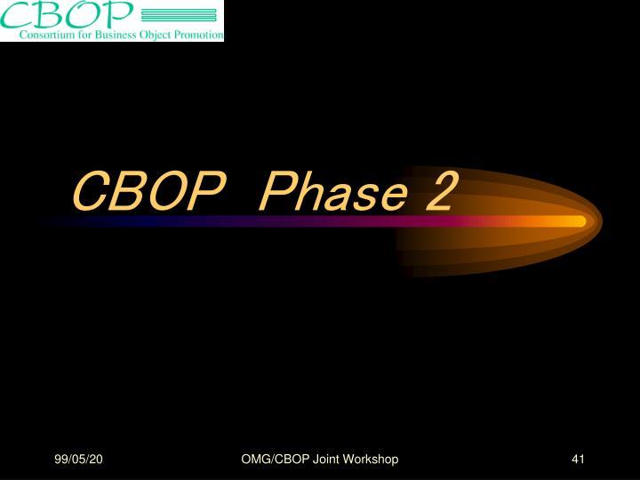 CBOP  Phase 2