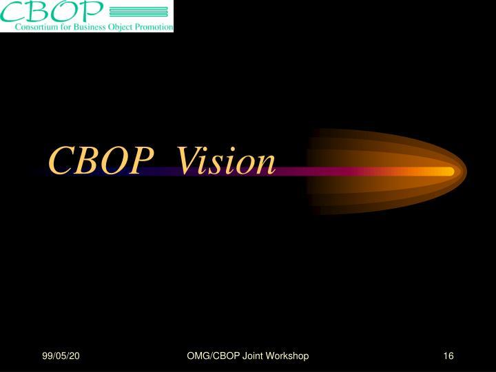 CBOP  Vision