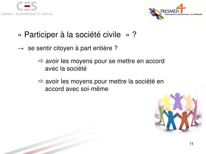«Participer à la société civile» ?
