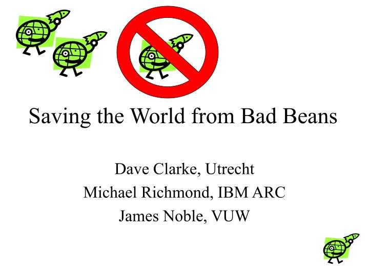 Saving the world from bad beans