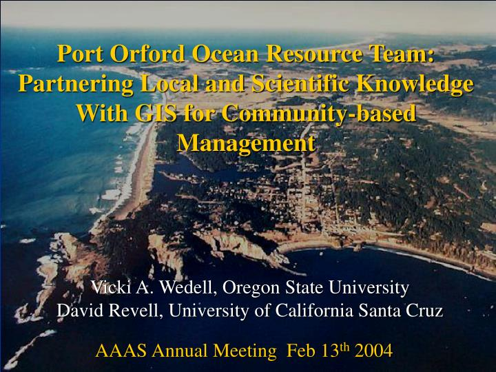 Port Orford Ocean Resource Team: