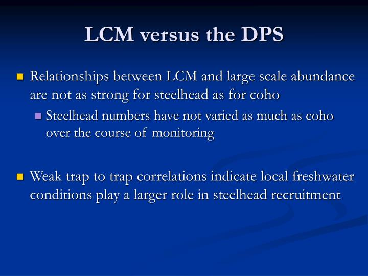 LCM versus the DPS