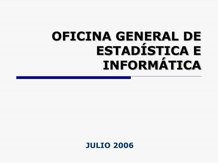 Oficina general de estad stica e inform tica