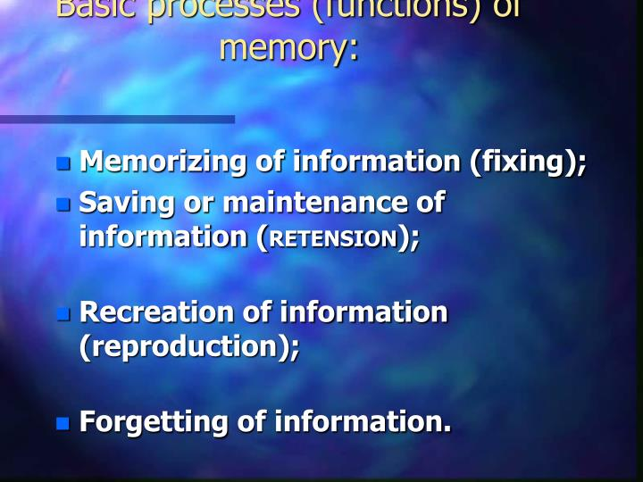 Basic processes (functions) of memory: