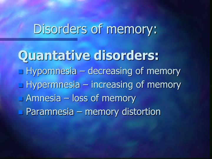 Disorders of memory: