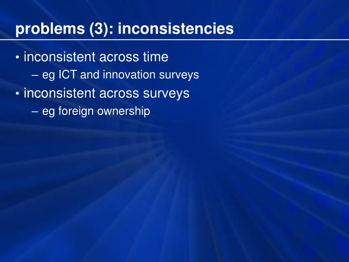 problems (3): inconsistencies