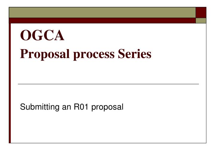 Ogca proposal process series
