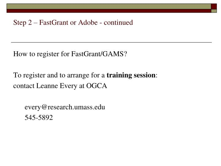 Step 2 – FastGrant or Adobe - continued