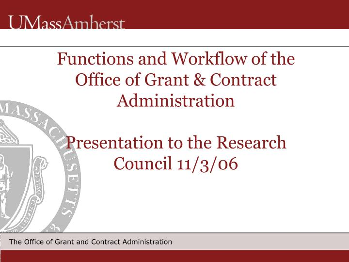 Functions and Workflow of the Office of Grant & Contract Administration