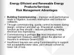 energy efficient and renewable energy products services risk management advantages1
