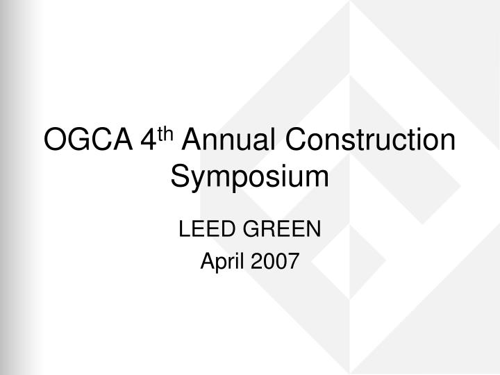Ogca 4 th annual construction symposium