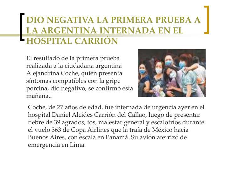 DIO NEGATIVA LA PRIMERA PRUEBA A LA ARGENTINA INTERNADA EN EL HOSPITAL CARRIÓN