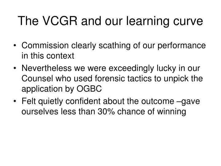 The VCGR and our learning curve