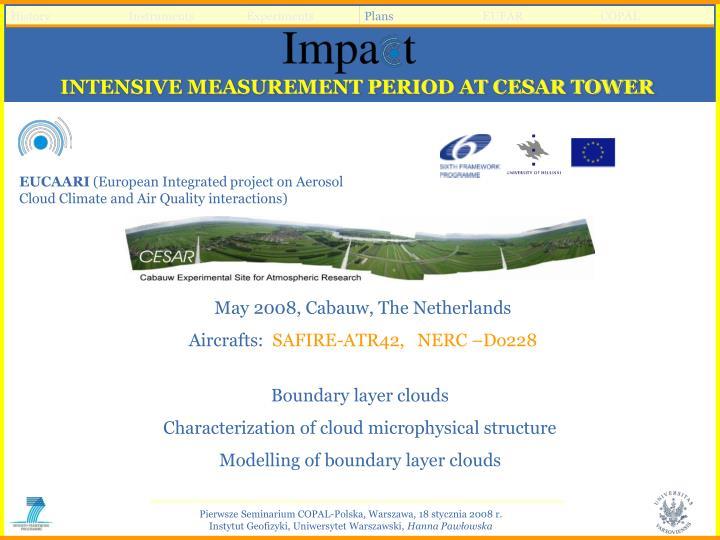 INTENSIVE MEASUREMENT PERIOD AT CESAR TOWER