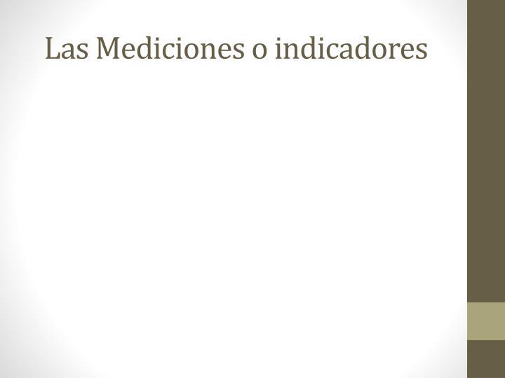 Las Mediciones o indicadores