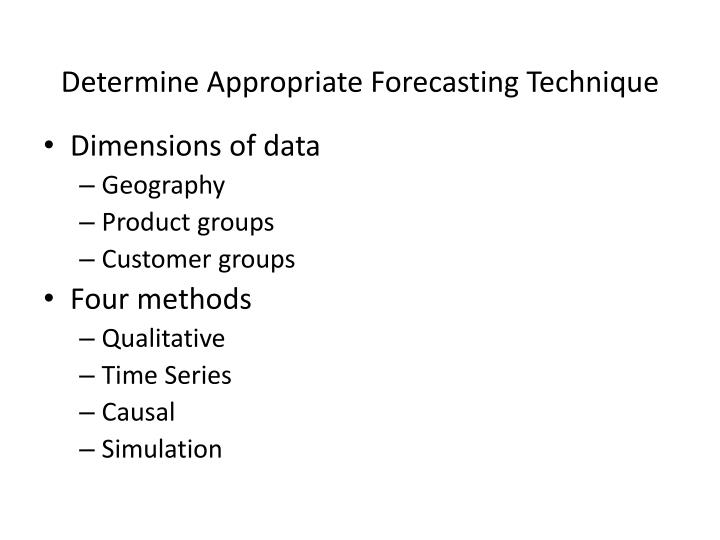 Determine Appropriate Forecasting Technique