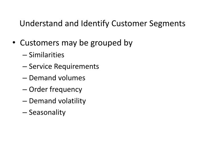 Understand and Identify Customer Segments