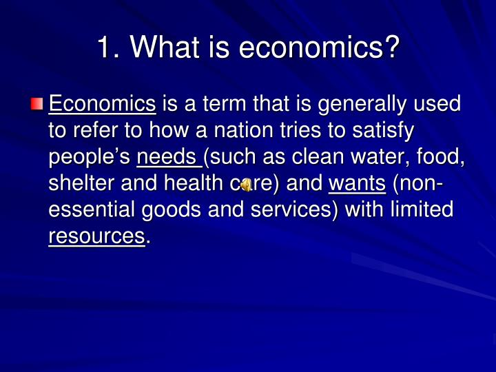 1. What is economics?