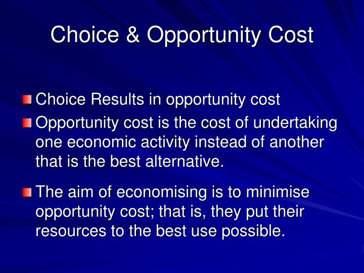 Choice & Opportunity Cost