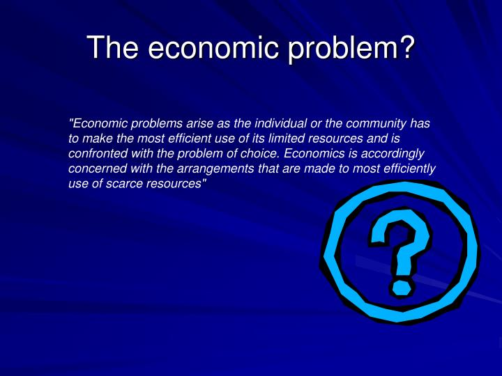 The economic problem?