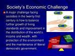 society s economic challenge