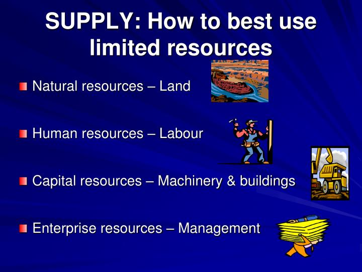 SUPPLY: How to best use limited resources