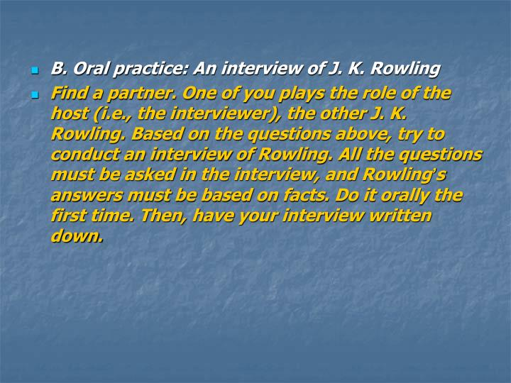 B. Oral practice: An interview of J. K. Rowling
