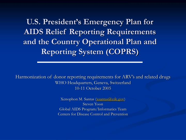 U.S. President's Emergency Plan for AIDS Relief Reporting Requirements and the Country Operational...