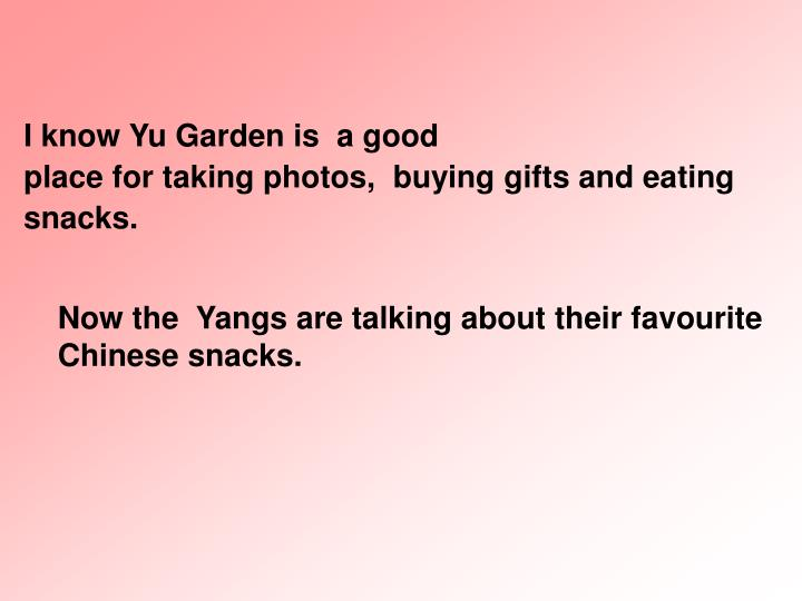 I know Yu Garden is  a good