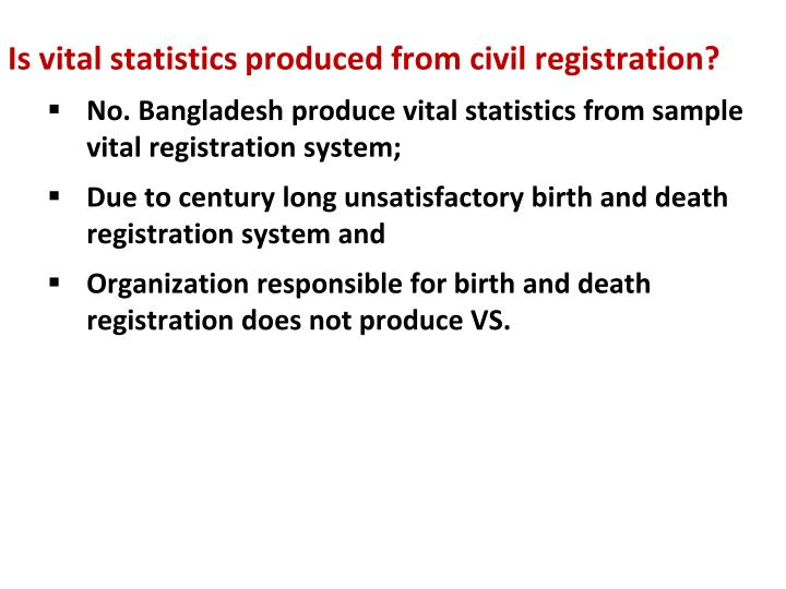 Is vital statistics produced from civil registration?