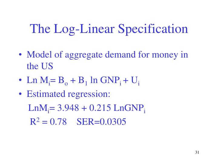 The Log-Linear Specification