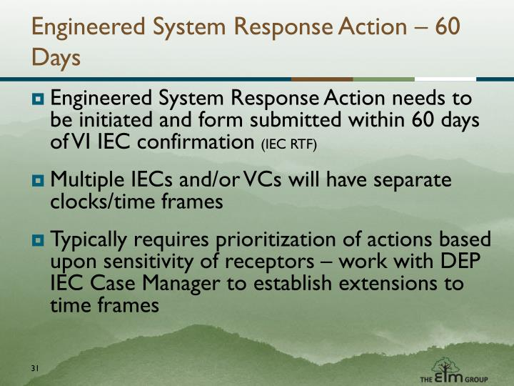 Engineered System Response Action – 60 Days