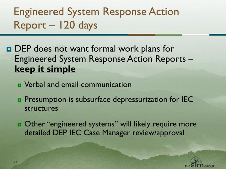 Engineered System Response Action Report – 120 days